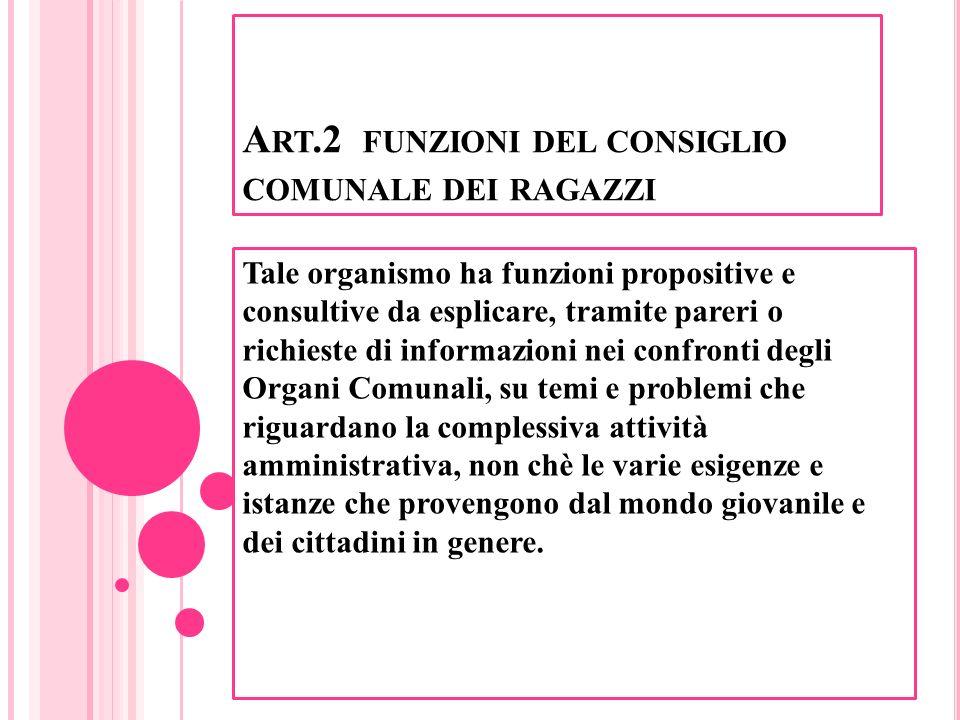 A RT.3 REGOLAMENTO Il Consiglio Comunale dei Ragazzi svolge le proprie funzioni in modo libero e autonomo: la sua organizzazione è disciplinata dal presente Regolamento.