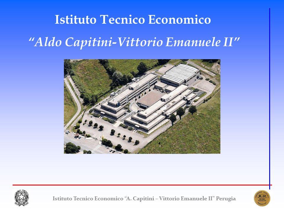 Istituto Tecnico Economico A. Capitini – Vittorio Emanuele II Perugia Istituto Tecnico Economico Aldo Capitini-Vittorio Emanuele II Perugia