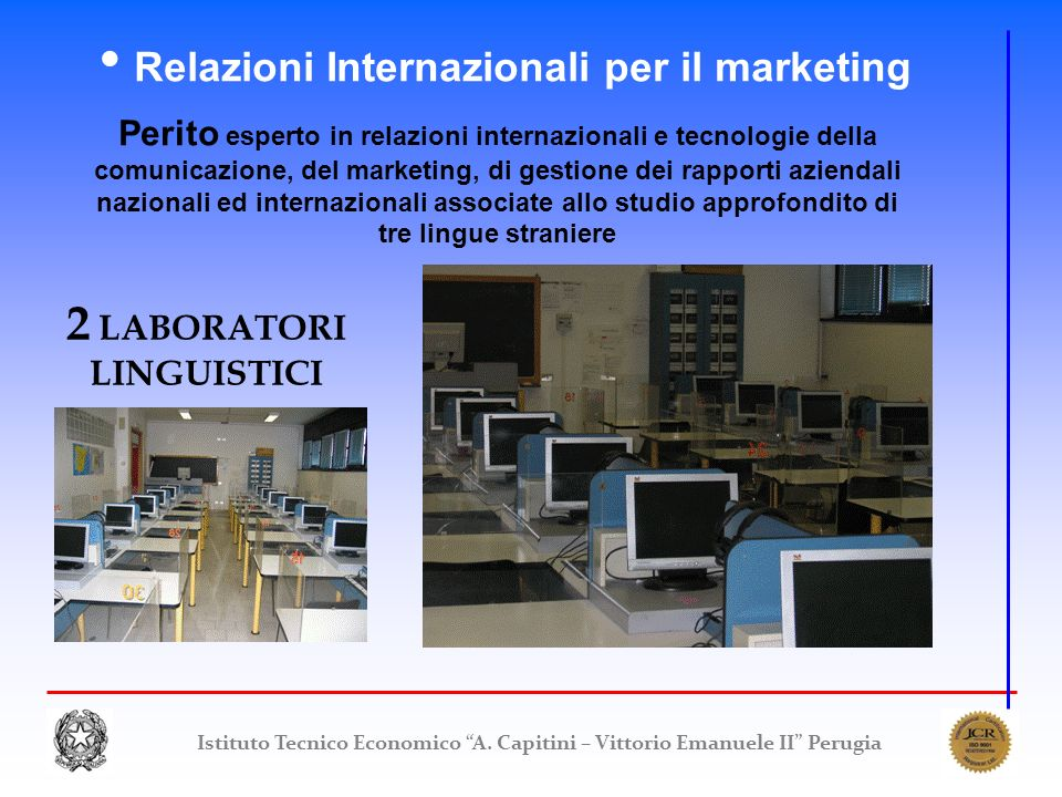 Istituto Tecnico Economico A. Capitini – Vittorio Emanuele II Perugia Relazioni Internazionali per il marketing Perito esperto in relazioni internazio