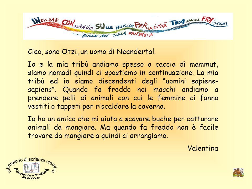 Ciao, sono Otzi, un uomo di Neandertal.
