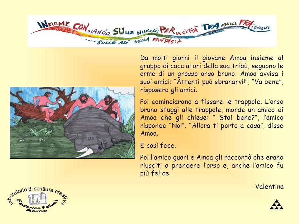 Da molti giorni il giovane Amoa insieme al gruppo di cacciatori della sua tribù, seguono le orme di un grosso orso bruno. Amoa avvisa i suoi amici: At