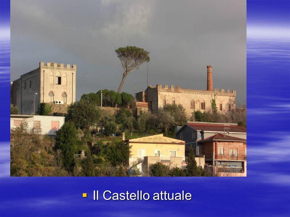 Il Castello attuale Il Castello attuale