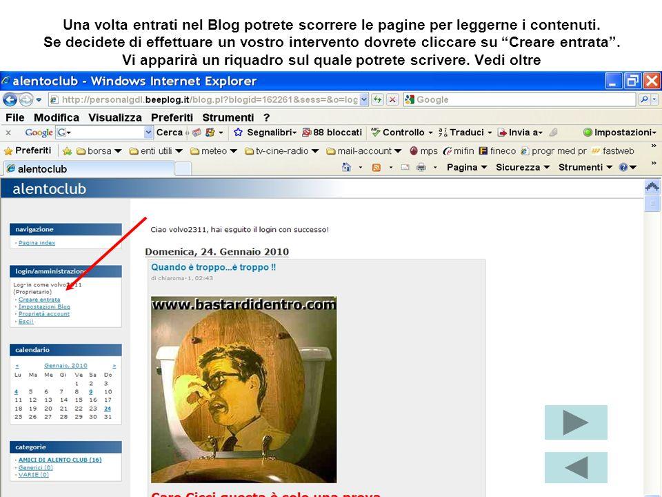 Una volta entrati nel Blog potrete scorrere le pagine per leggerne i contenuti.