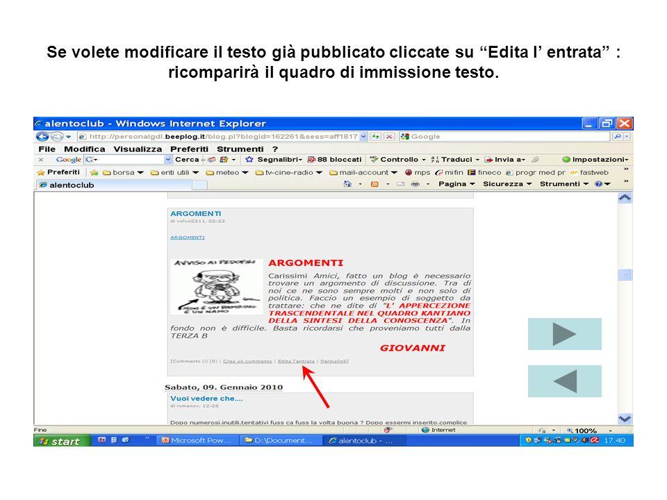 Se volete modificare il testo già pubblicato cliccate su Edita l entrata : ricomparirà il quadro di immissione testo.