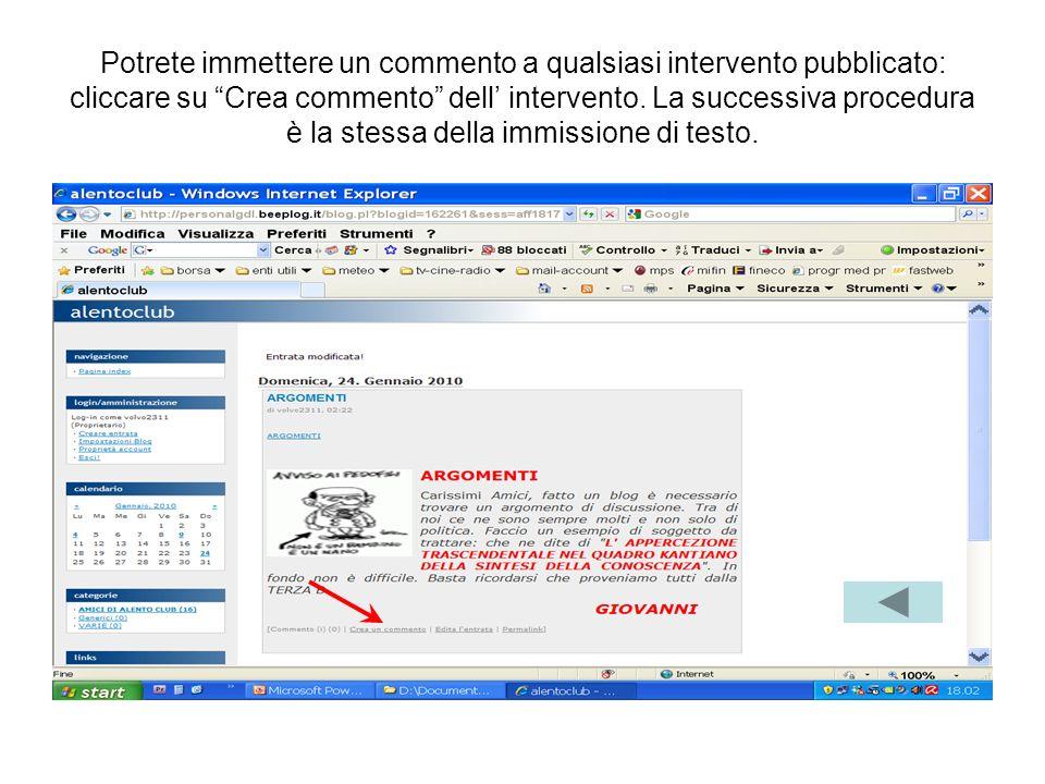 Potrete immettere un commento a qualsiasi intervento pubblicato: cliccare su Crea commento dell intervento.