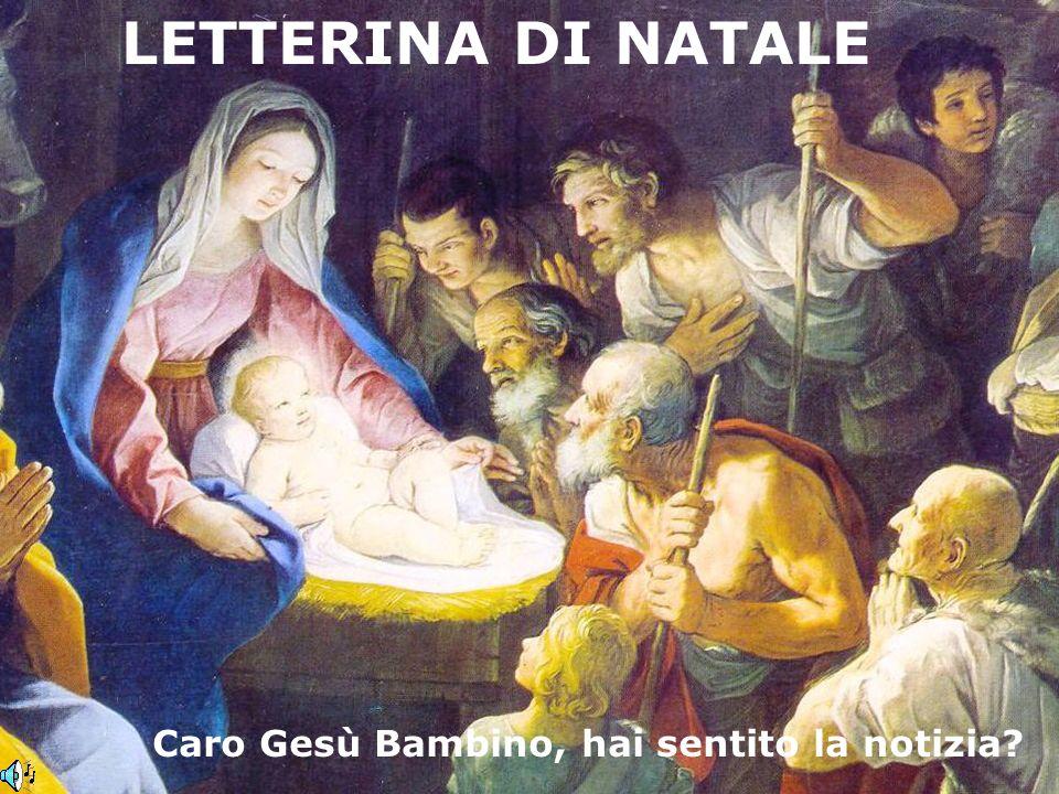 LETTERINA DI NATALE Caro Gesù Bambino, hai sentito la notizia?