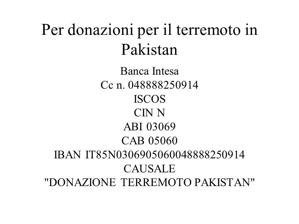 Per donazioni per il terremoto in Pakistan Banca Intesa Cc n.