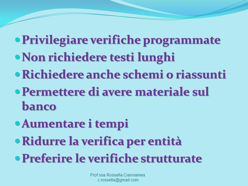 Privilegiare verifiche programmate Privilegiare verifiche programmate Non richiedere testi lunghi Non richiedere testi lunghi Richiedere anche schemi