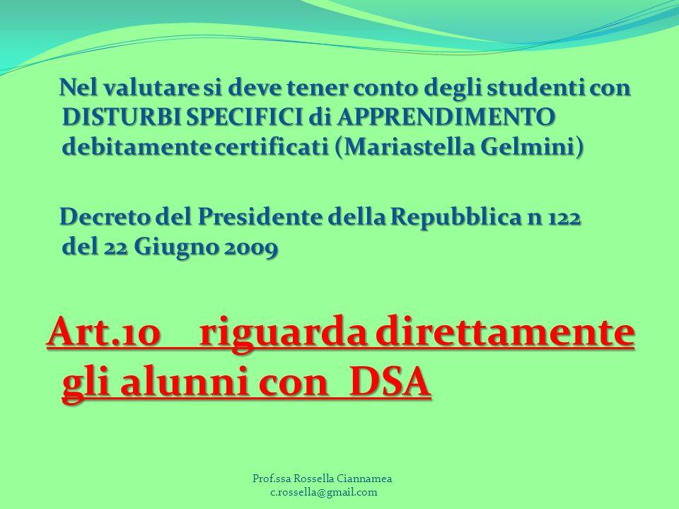 Nel valutare si deve tener conto degli studenti con DISTURBI SPECIFICI di APPRENDIMENTO debitamente certificati (Mariastella Gelmini) Nel valutare si