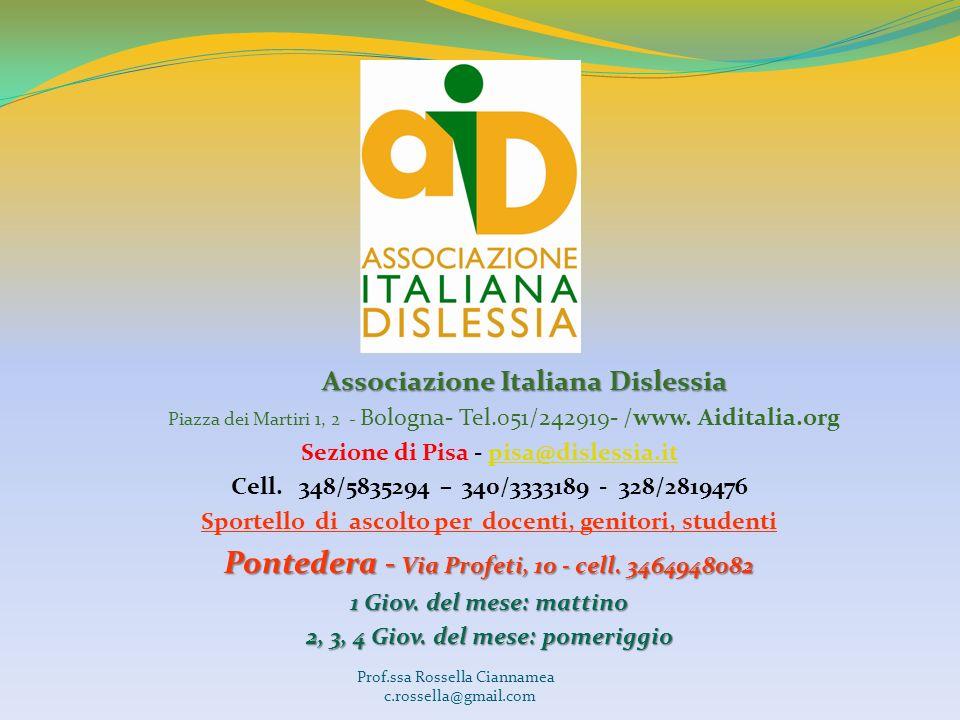 Associazione Italiana Dislessia Piazza dei Martiri 1, 2 - Bologna- Tel.051/242919- /www. Aiditalia.org Sezione di Pisa - pisa@dislessia.itpisa@disless