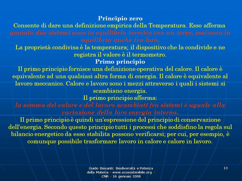 Guido Bissanti: Biodiversità e Potenza della Materia - www.ecosostenibile.org - CNR - 16 gennaio 2008 13 Principio zero Consente di dare una definizione empirica della Temperatura.