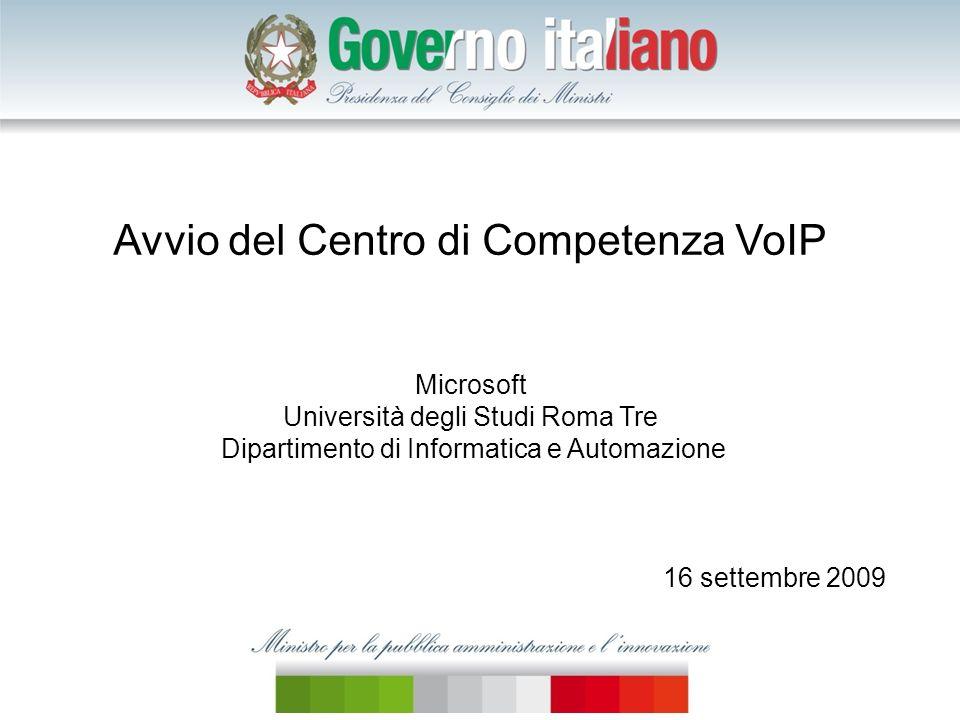 Avvio del Centro di Competenza VoIP Microsoft Università degli Studi Roma Tre Dipartimento di Informatica e Automazione 16 settembre 2009