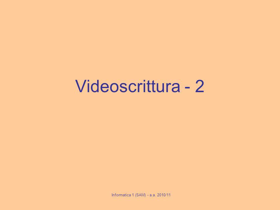 Videoscrittura - 2 Informatica 1 (SAM) - a.a. 2010/11