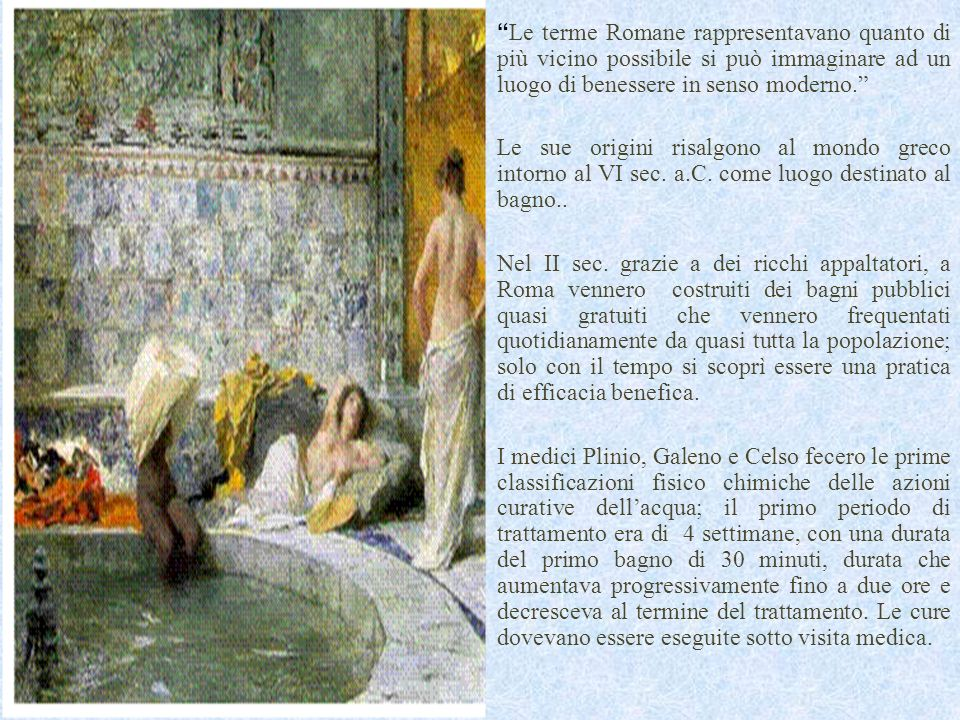 Nel Medio Evo luso del bagno era considerato inutile e quindi fu messo al bando.