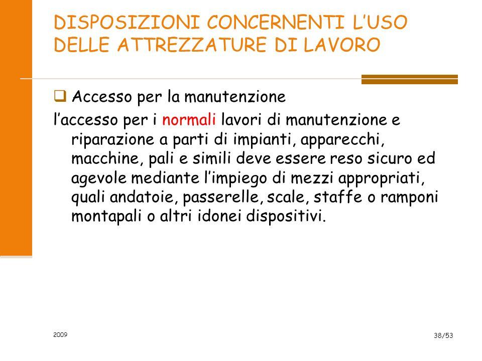 DISPOSIZIONI CONCERNENTI LUSO DELLE ATTREZZATURE DI LAVORO Accesso per la manutenzione laccesso per i normali lavori di manutenzione e riparazione a p
