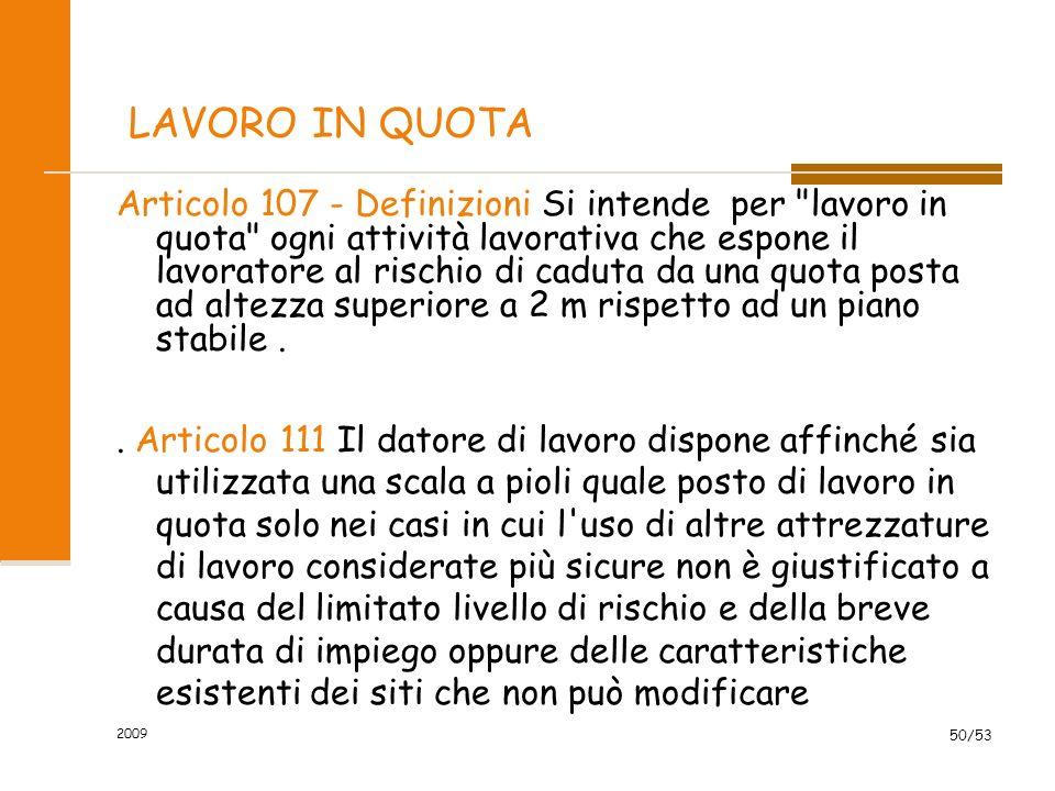 2009 50/53 LAVORO IN QUOTA Articolo 107 - Definizioni Si intende per