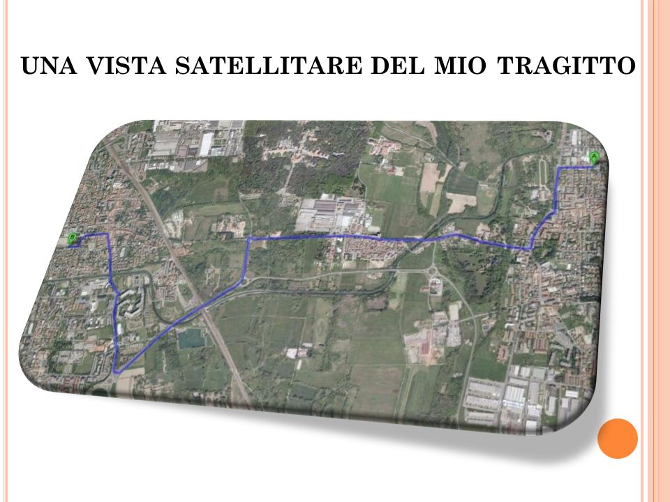 UNA VISTA SATELLITARE DEL MIO TRAGITTO