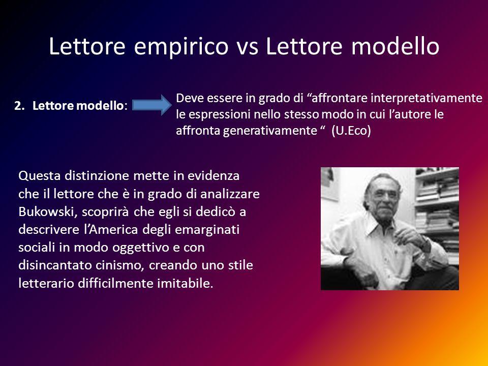 Lettore empirico vs Lettore modello 2.Lettore modello: Deve essere in grado di affrontare interpretativamente le espressioni nello stesso modo in cui