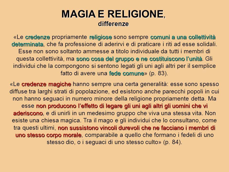 MAGIA E RELIGIONE, differenze credenzereligiosecomuni a una collettività determinata sono cosa del gruppo e ne costituiscono lunità fede comune «Le cr