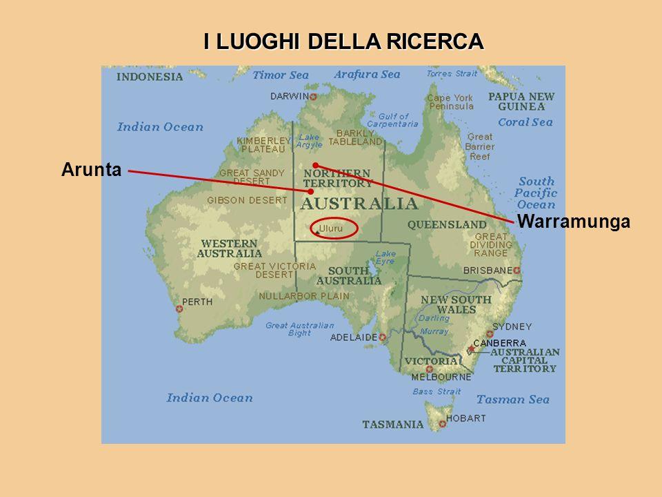 I LUOGHI DELLA RICERCA Warramunga Arunta