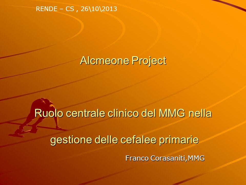 Alcmeone Project Ruolo centrale clinico del MMG nella gestione delle cefalee primarie Franco Corasaniti,MMG Franco Corasaniti,MMG RENDE – CS, 26\10\20