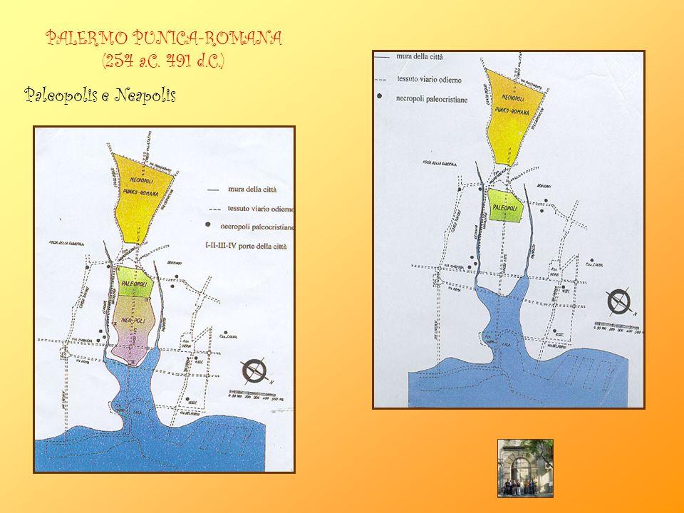 PALERMO PUNICA-ROMANA (254 a.C. 491 d.C.) Paleopolis e Neapolis