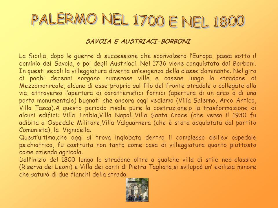 SAVOIA E AUSTRIACI-BORBONI La Sicilia, dopo le guerre di successione che sconvolsero lEuropa, passa sotto il dominio dei Savoia, e poi degli Austriaci
