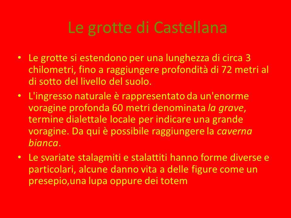 Le grotte di Castellana Le grotte si estendono per una lunghezza di circa 3 chilometri, fino a raggiungere profondità di 72 metri al di sotto del livello del suolo.