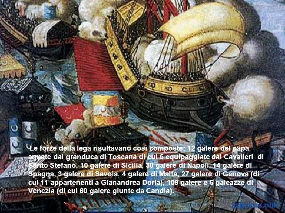 Le forze della lega risultavano così composte: 12 galere del papa armate dal granduca di Toscana di cui 5 equipaggiate dai Cavalieri di Santo Stefano,