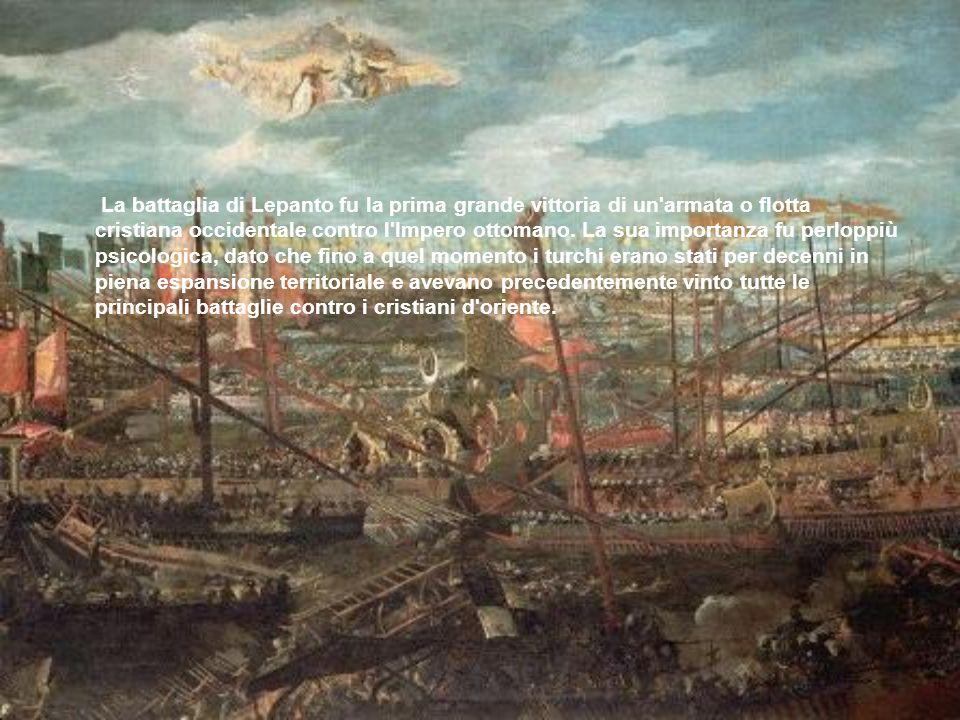 La battaglia di Lepanto fu la prima grande vittoria di un'armata o flotta cristiana occidentale contro l'Impero ottomano. La sua importanza fu perlopp