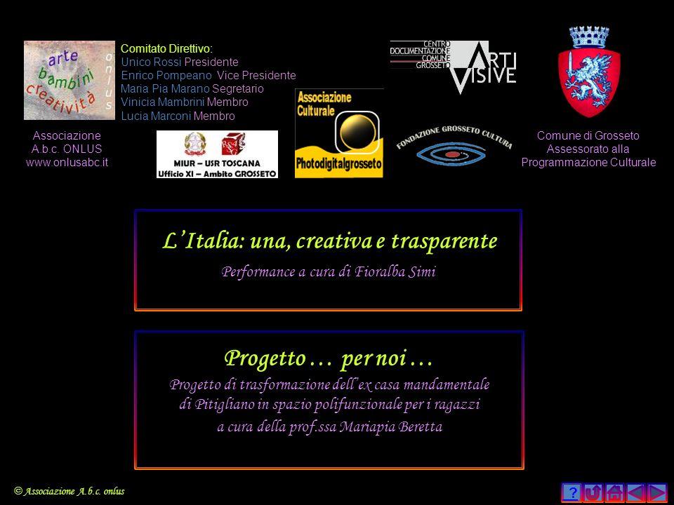 ? Comitato Direttivo: Unico Rossi Presidente Enrico Pompeano Vice Presidente Maria Pia Marano Segretario Vinicia Mambrini Membro Lucia Marconi Membro