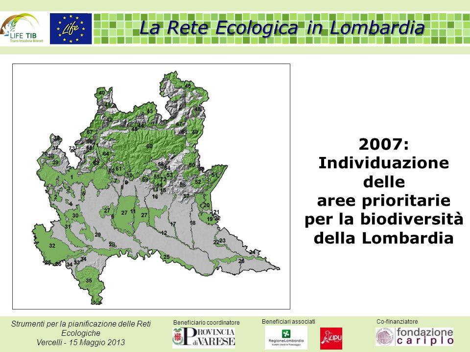 Beneficiario coordinatore Beneficiari associatiCo-finanziatore Strumenti per la pianificazione delle Reti Ecologiche Vercelli - 15 Maggio 2013 2007: I