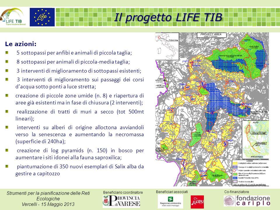 Beneficiario coordinatore Beneficiari associatiCo-finanziatore Strumenti per la pianificazione delle Reti Ecologiche Vercelli - 15 Maggio 2013 Le azio