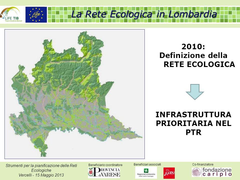 Beneficiario coordinatore Beneficiari associatiCo-finanziatore Strumenti per la pianificazione delle Reti Ecologiche Vercelli - 15 Maggio 2013 2010: D