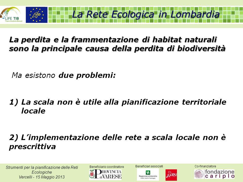Beneficiario coordinatore Beneficiari associatiCo-finanziatore Strumenti per la pianificazione delle Reti Ecologiche Vercelli - 15 Maggio 2013 Il problema 2001 2012