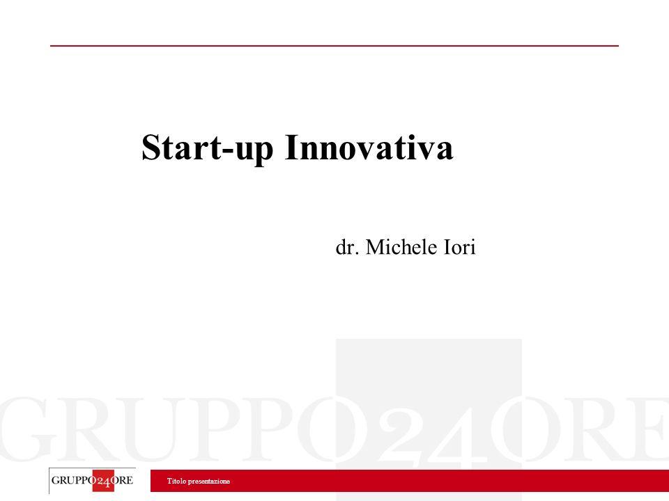 Titolo presentazione Start-up Innovativa dr. Michele Iori