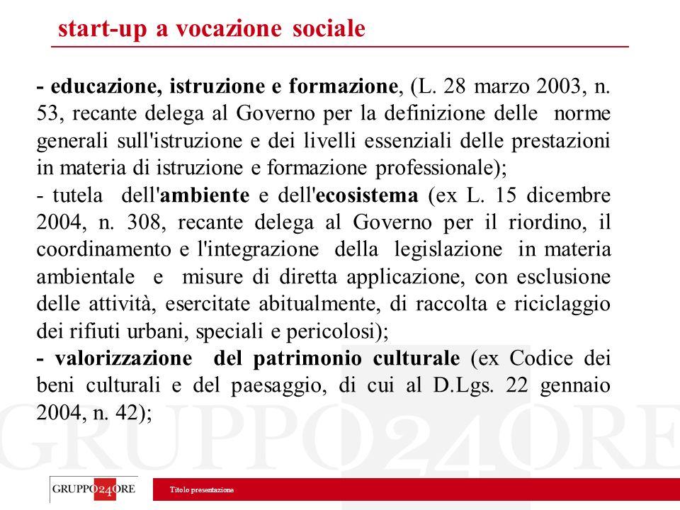 Titolo presentazione start-up a vocazione sociale - educazione, istruzione e formazione, (L. 28 marzo 2003, n. 53, recante delega al Governo per la de