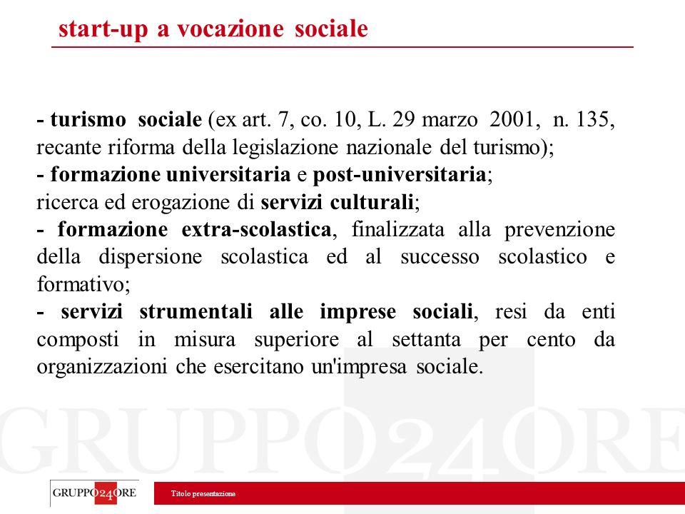 Titolo presentazione start-up a vocazione sociale - turismo sociale (ex art. 7, co. 10, L. 29 marzo 2001, n. 135, recante riforma della legislazione n
