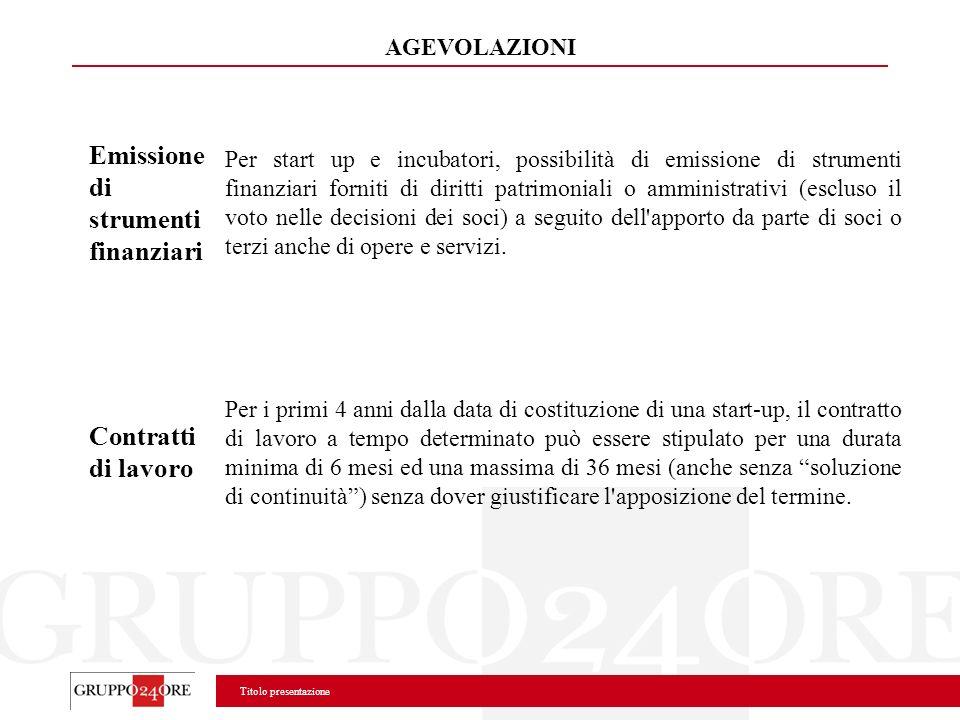 Titolo presentazione Emissione di strumenti finanziari Per start up e incubatori, possibilità di emissione di strumenti finanziari forniti di diritti