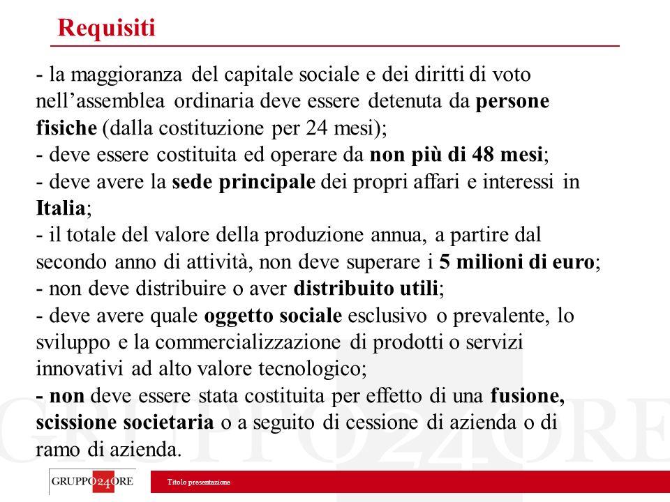 Titolo presentazione Requisiti - la maggioranza del capitale sociale e dei diritti di voto nellassemblea ordinaria deve essere detenuta da persone fis