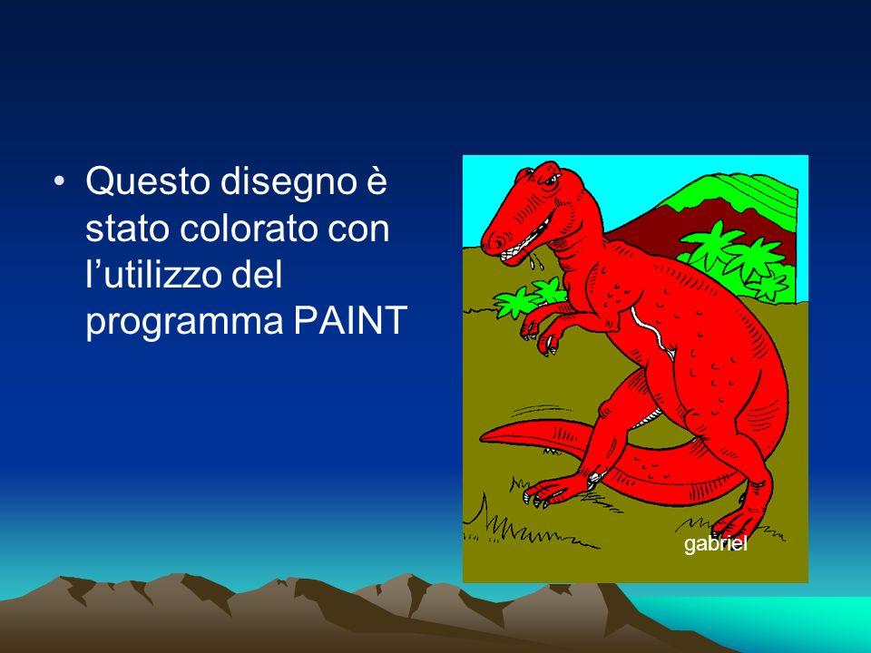 Questo disegno è stato colorato con lutilizzo del programma PAINT gabriel