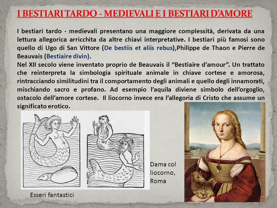 I bestiari tardo - medievali presentano una maggiore complessità, derivata da una lettura allegorica arricchita da altre chiavi interpretative. I best