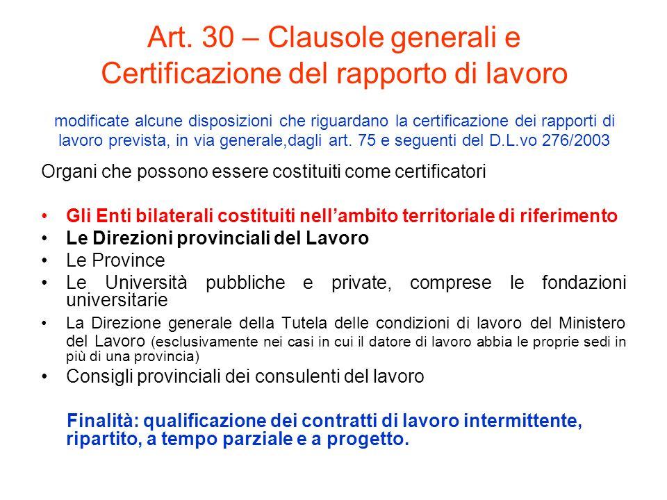 Art. 30 – Clausole generali e Certificazione del rapporto di lavoro modificate alcune disposizioni che riguardano la certificazione dei rapporti di la