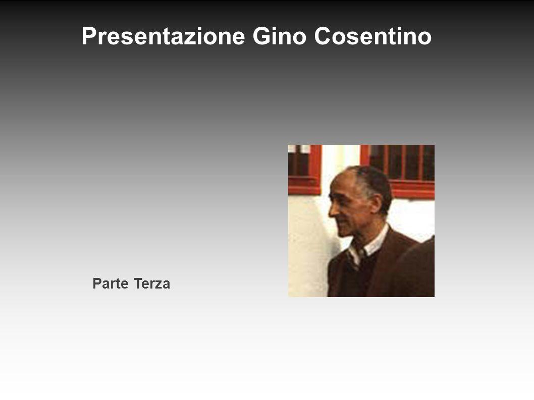 Presentazione Gino Cosentino Parte Terza