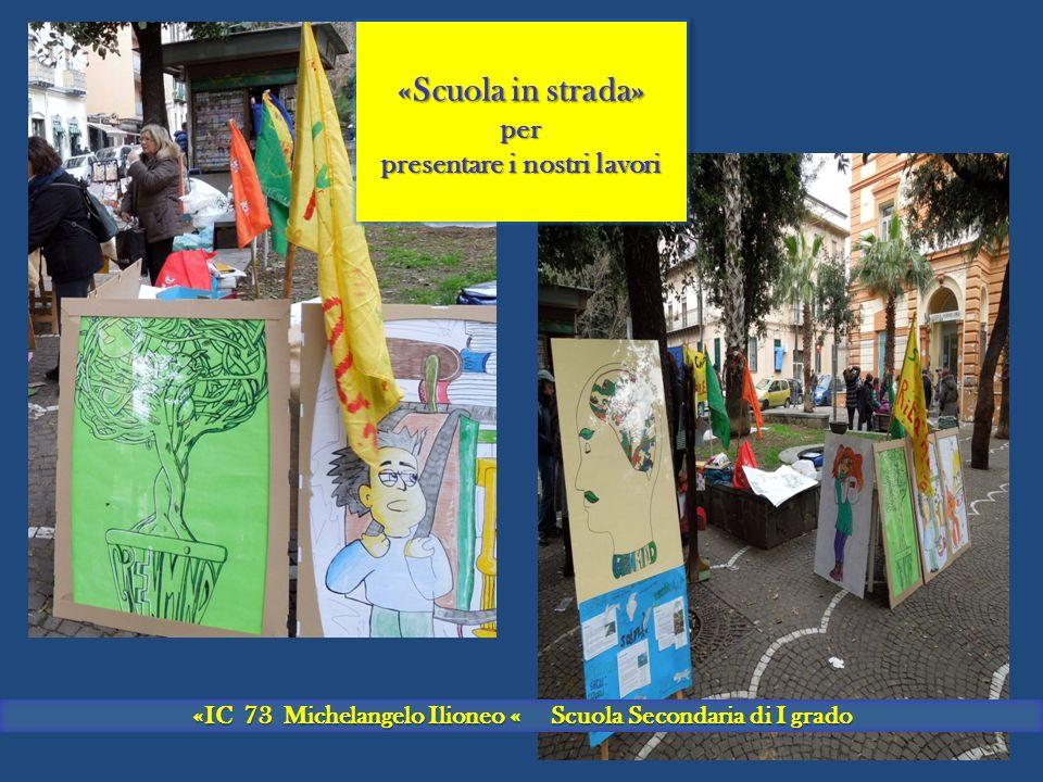 «IC 73 Michelangelo Ilioneo « Scuola Secondaria di I grado La nostra meravigliosa avventura continua…..