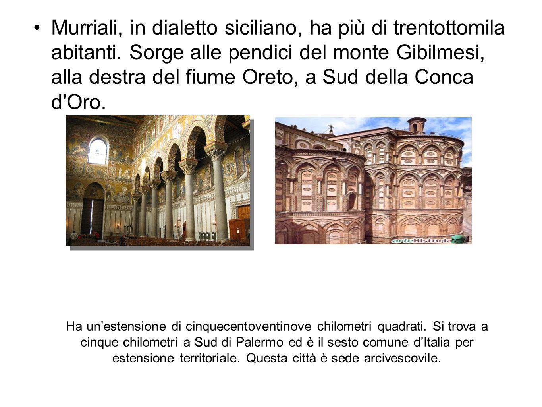 Tra le costruzioni più famose troviamo la Cattedrale di Monreale, costruita dai Normanni nel XII secolo.La struttura architettonica è in stile Romanico, e gli archi cechi e gli intarsi sulle mura esterne mostrano influenze arabe.