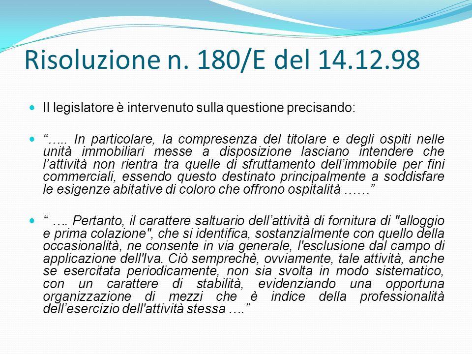 Risoluzione n. 180/E del 14.12.98 Il legislatore è intervenuto sulla questione precisando: ….. In particolare, la compresenza del titolare e degli osp