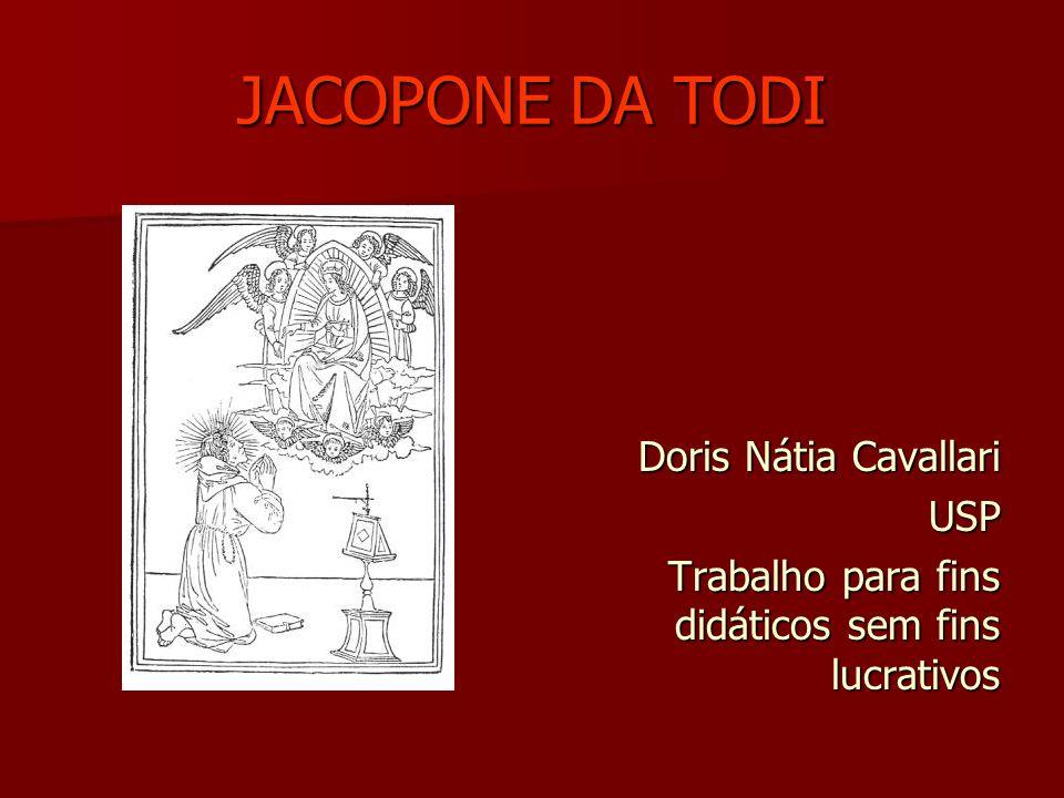 JACOPONE DA TODI Doris Nátia Cavallari USP Trabalho para fins didáticos sem fins lucrativos
