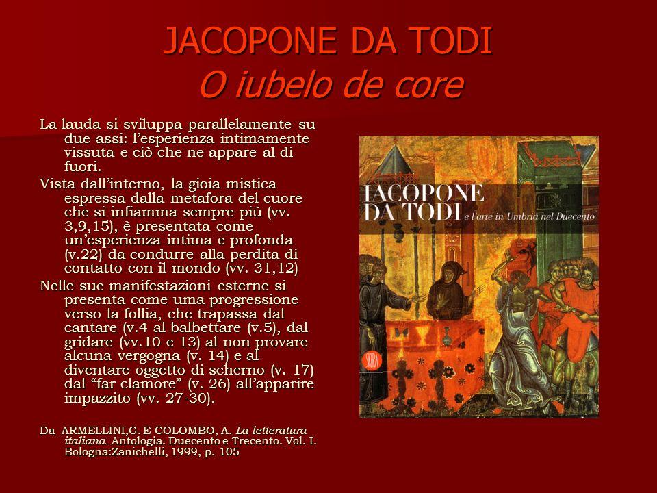 JACOPONE DA TODI O iubelo de core La lauda si sviluppa parallelamente su due assi: lesperienza intimamente vissuta e ciò che ne appare al di fuori.