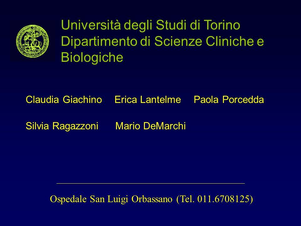 Università degli Studi di Torino Dipartimento di Scienze Cliniche e Biologiche Mario DeMarchi Erica LantelmeClaudia Giachino Ospedale San Luigi Orbassano (Tel.